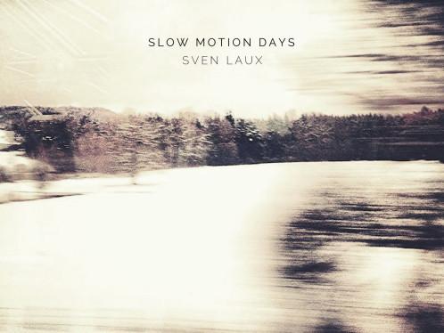 Sven Laux - Slow Motion Days (Seven Villas Voyage)